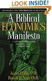 A Biblical Economics Manifesto: Economics and the Christian World View (Economics and the Christian Worldview)