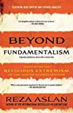 Beyond Fundamentalism: Confronting Religious Extremism in the Age of Globalization (Paperback)
