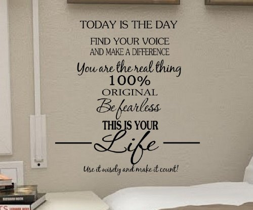 Today Is The Day Find Your Voice And Make A Difference You Are The Real Thing 100% Orignal Be Fearless This Is Your Life Use It Wisely And Make It Count! Vinyl Wall Art Inspirational Quotes And Saying Home Decor Decal Sticker Steamss front-634504