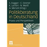 Politikberatung in Deutschland - Praxis und Perspektivenvon &#34;Steffen Dagger&#34;