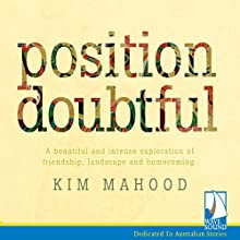 Position Doubtful Audiobook by Kim Mahood Narrated by Jennifer McDonald