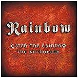 Catch The Rainbow: The Anthologyby Rainbow