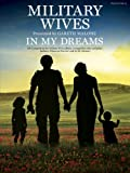 Military Wives: In My Dreams (Piano Vocal)