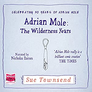 Adrian Mole: The Wilderness Years Audiobook
