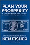 img - for Plan Your Prosperity: The Only Retirement Guide You'll Ever Need, Starting Now--Whether You're 22, 52 or 82 (Fisher Investments) book / textbook / text book