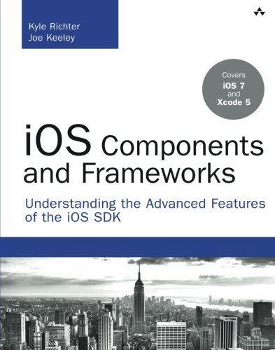 iOS Components and Frameworks: Understanding the Advanced Features of the iOS SDK (Developer's Library) (Ios 7 Game Development compare prices)