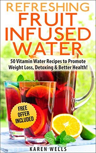 Refreshing Fruit Infused Water by Karen Wells ebook deal