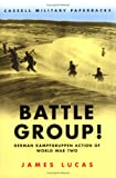 BATTLE GROUP!: German Kampfgruppen Action of World War Two (0304354554) by James Lucas