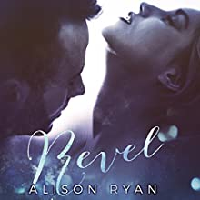 Revel Audiobook by Alison Ryan Narrated by Bree Summers