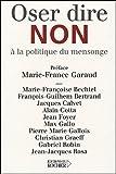 echange, troc Marie-Françoise Bechtel, François-Guilhem Bertrand, Jacques Calvet, Collectif - Oser dire non à la politique du mensonge