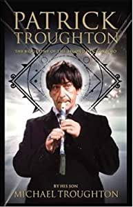 Patrick Troughton - The biography of the second Doctor Who