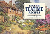 English Teatime Recipes: Traditional Cakes from Around the Shires