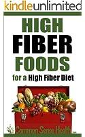 High Fiber Foods For A High Fiber Diet