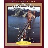 Bridges (True Books : Buildings and Structures) ~ Elaine Landau