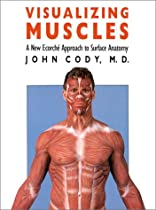 Visualizing Muscles: A New Ecorché Approach to Surface Anatomy Ebook & PDF Free Download