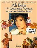 echange, troc Collectif - Ali Baba et les 40 voleurs - Raconté par Marlène Jobert (1 livre + 1 cassette)
