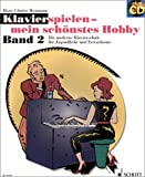 Klavierspielen – mein schönstes Hobby: Die moderne Klavierschule für Jugendliche und Erwachsene. Band 2. Klavier. Ausgabe mit CD.