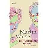 """Ein liebender Mannvon """"Martin Walser"""""""
