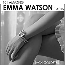 101 Amazing Emma Watson Facts Audiobook by Jack Goldstein Narrated by Dominque N. Simmons