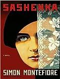 Simon Montefiore Sashenka: A Novel