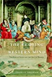 The Closing of the Western Mind: The Rise of Faith and the Fall of Reason (140004085X) by Charles Freeman