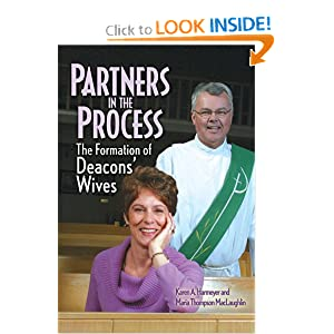 Partners in the Process: The Formation of Deacons' Wives Karen A. Harmeyer and Maria Thompson MacLaughlin