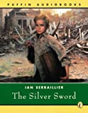 The Silver Sword (Puffin audiobooks) Ian Serraillier