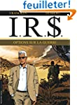 I.R.$. - tome 16 - Options sur la Guerre