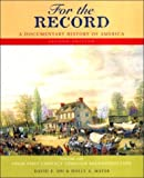 img - for For the Record: A Documentary History of America : From Contact Through Reconstruction book / textbook / text book