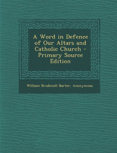 A Word in Defence of Our Altars and Catholic Church