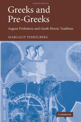 希腊人和希腊人前: 爱琴海史前史和希腊英雄传统