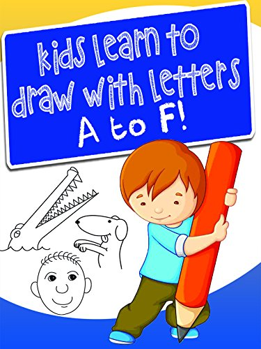 Kids Learn to Draw with Letters A to F