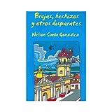 Brujas, Hechizos Y Otros Disparates (Spanish Edition)