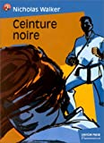 Ceinture noire (French Edition) (2081646196) by Walker, Nicholas
