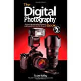The Digital Photography Book Volume 2: The Step-by-Step Secrets for How to Make Your Photos Look Like the Pros!by Scott Kelby