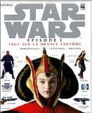 echange, troc David West Reynolds - Star Wars, épisode 1 : Tout sur La Menace fantôme, personnages, créatures, droïdes