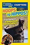 Boris Diaw National Geographic Kids Chapters: Hoops to Hippos!: True Stories of a Basketball Star on Safari (Ngk Chapters)
