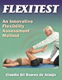 img - for By Claudio Gil Soares De Araujo Flexitest:An Innovative Flexibility Assessment Method (1st Frist Edition) [Paperback] book / textbook / text book