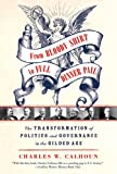 From Bloody Shirt to Full Dinner Pail: The Transformation of Politics and Governance in the Gilded Age (0809047942) by Calhoun, Charles W.