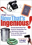 Yankee Magazine Now That's Ingenious!: Everyday Experts Reveal Their Secrets for Handling More Than 1,200 Common Cleanups, Fix-Its, and Other Tasks Around th (Yankee Magazine Guidebook)