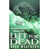 Left For Dead: My Journey Home from Everestby Dr Beck Weathers