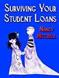 Surviving Your Student Loans (159113837X) by Mitchell, Nancy