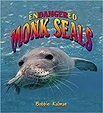 Endangered Monk Seals (Endangered Animals (Crabtree Paperback))
