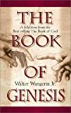 The Book of Genesis: A Selection from the Best-Selling the Book of God (0310217911) by Wangerin, Walter