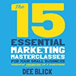 The 15 Essential Marketing Masterclasses for Your Small Business | Dee Blick