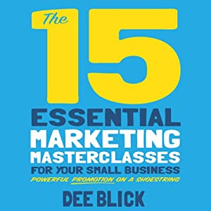 The 15 Essential Marketing Masterclasses for Your Small Business Audiobook