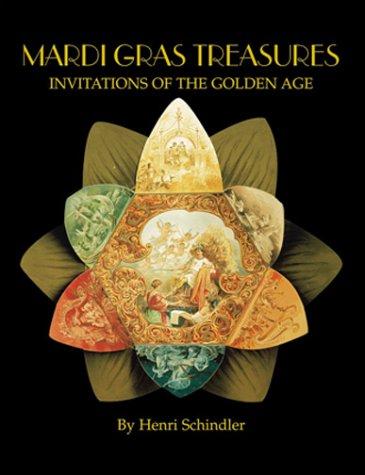 Mardi Gras Treasures: Invitations of the Golden Age: Invitations of the Golden Age Vol 1
