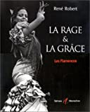 echange, troc René Robert - La rage & la grâce