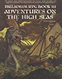 Adventures on the High Seas (Palladium Rpg Fantasy Adventure Book 3)