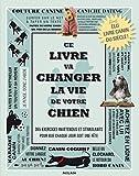 echange, troc Viv Croot, Andrew Kirk - Ce livre va changer la vie de votre chien